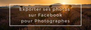 Exporter ses photos sur facebook