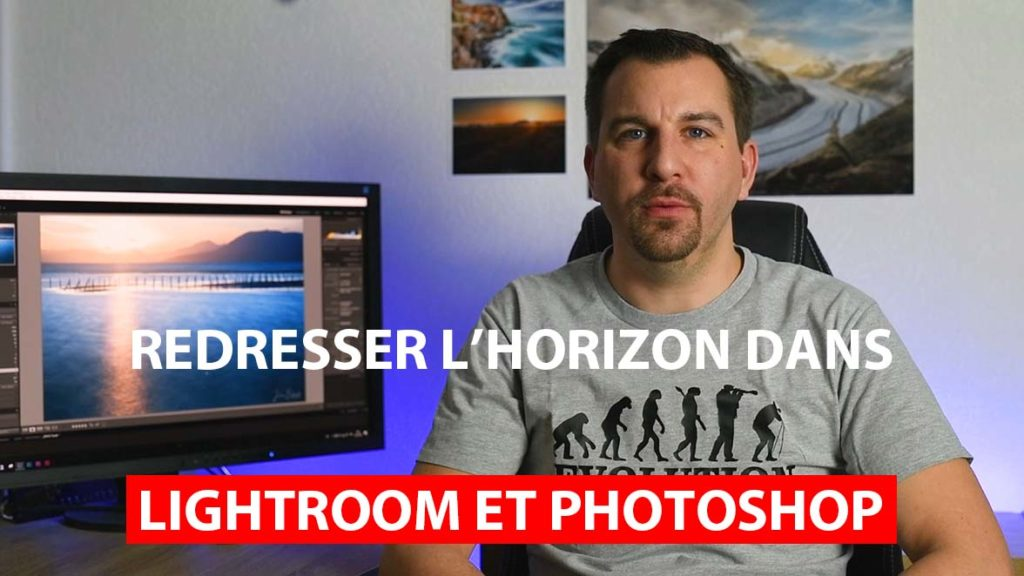 Redresser l'horizon dans Lightroom et Photoshop